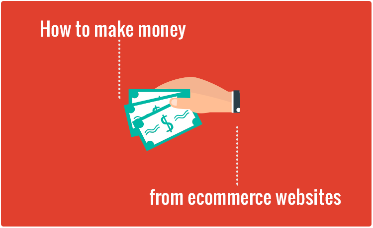 How-to-make-money-with-ecommerce-websites_trafficexpert